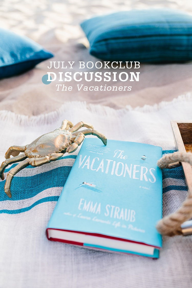 July Book Club Discussion The Vacationers Lets Discuss: The Vacationers