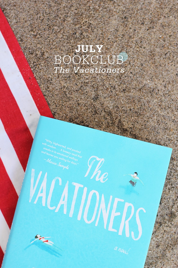 July Bookclub The Vacationers July Bookclub: The Vacationers