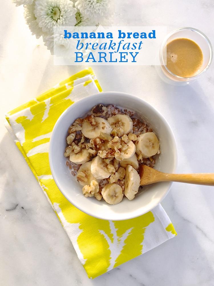 """""""Banana Bread"""" Breakfast Barley"""