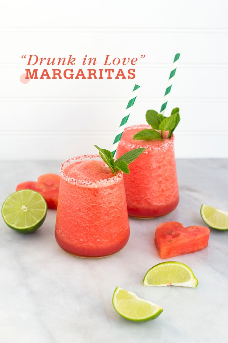 Drunk in Love Watermelon Margaritas